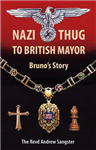 Nazi Thug to British Mayor Bruno's Story