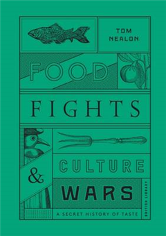 Food Fights and Culture Wars