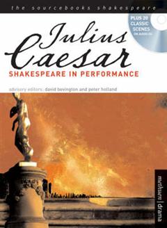 """""""Julius Caesar"""": Shakespeare in Performance"""