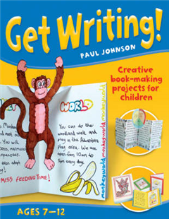 Get Writing! Ages 7-12: Creative Book-making Projects for Children