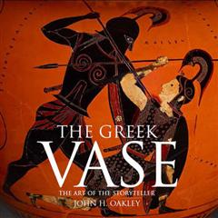 The Greek Vase: Art of the Storyteller