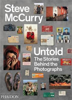 Steve McCurry Untold: The Stories Behind the Photographs