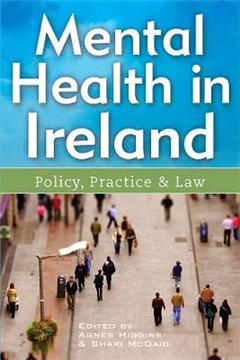 Mental Health in Ireland: Policy, Practice and Law