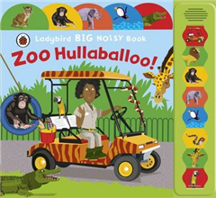 Zoo Hullaballoo! A Ladybird Big Noisy Book