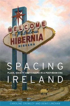 Spacing Ireland: Place, Society and Culture in a Post-Boom Era