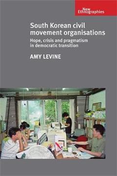 South Korean Civil Movement Organisations: Hope, Crisis, and Pragmatism in Democratic Transition