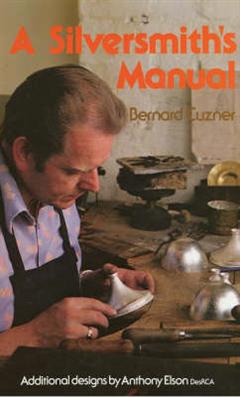 A Silversmith\'s Manual