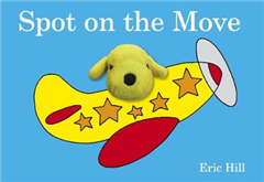 Spot on the Move: Finger Puppet Book