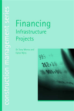 Financing Infrastructure Projects (Construction Management S