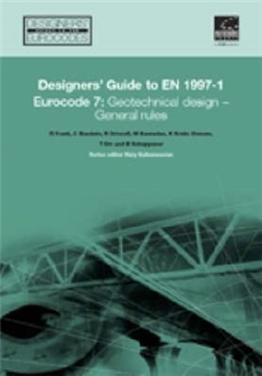 Designers\' Guide to Eurocode 7: Geotechnical Design: Geotechnical Design - General Rules