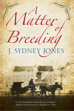 Matter of Breeding: A Mystery Set in Turn-of-the-Century Vie