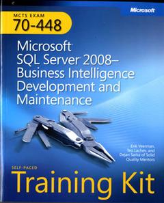 Microsoft SQL Server 2008 Business Intelligence Development and Maintenance: MCTS Self-Paced Training Kit (Exam 70-448)