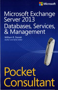Microsoft Exchange Server 2013 Pocket Consultant Databases, Services, & Management