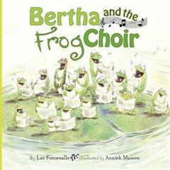 Bertha and the Frog Choir