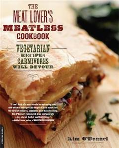 Meat Lover's Meatless Cookbook