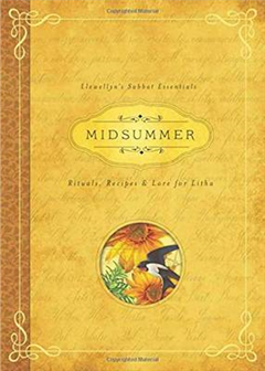 Midsummer: Rituals, Recipes and Lore for Litha