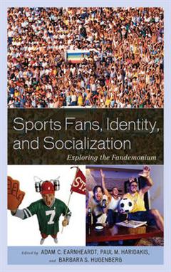 Sports Fans, Identity, and Socialization: Exploring the Fandemonium
