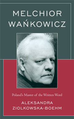 Melchior Wankowicz: Poland\'s Master of the Written Word