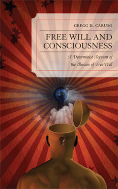Free Will and Consciousness: A Determinist Account of the Illusion of Free Will