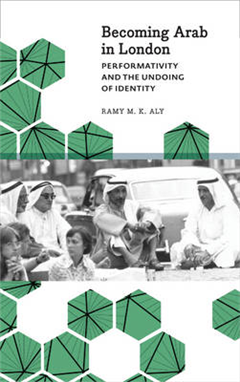 Becoming Arab in London: Performativity and the Undoing of Identity