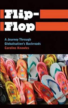 Flip-Flop: A Journey Through Globalisation\'s Backroads