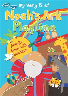 My Very First Noah\'s Ark Playtime: Activity book with stickers