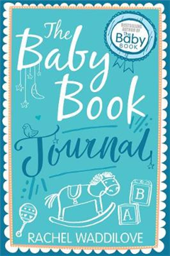 The Baby Book Journal: Your baby, your story