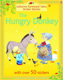 Usborne Farmyard Tales Sticker Stories The Hungry Donkey