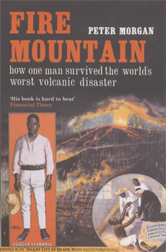 Fire Mountain: How One Man Survived the World\'s Worst Volcanic Disaster