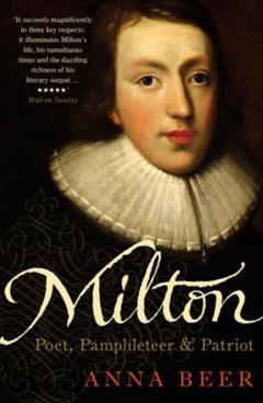 Milton: Poet, Pamphleteer and Patriot