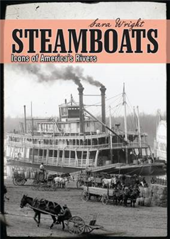 Steamboats: Icons of America\'s Rivers