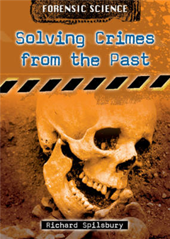 Forensic Science: Solving Crimes from the Past