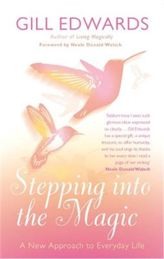 Stepping Into The Magic: A new approach to everyday life