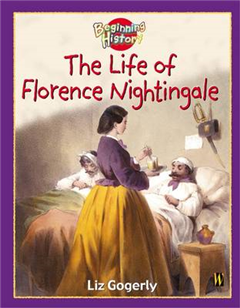 Beginning History: The Life Of Florence Nightingale