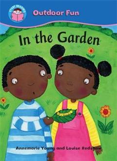 Start Reading: Outdoor Fun: In the Garden