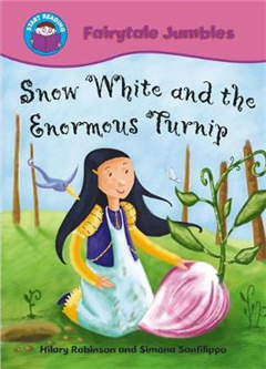 Start Reading: Fairytale Jumbles: Snow White and The Enormous Turnip: BIG BOOK