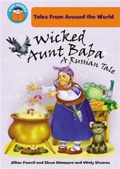 Start Reading: Tales From Around the World: Wicked Aunt Baba: a Russian Tale