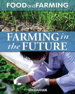 Food and Farming: Farming in the Future