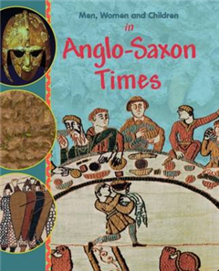 Men, Women and Children: In Anglo Saxon Times