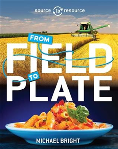 Source to Resource: Food: From Field to Plate