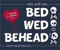 Bed, Wed, Behead