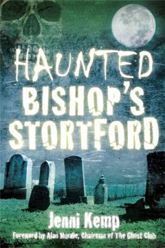 Haunted Bishop\'s Stortford