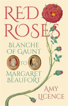 Red Roses: Blanche of Gaunt to Margaret Beaufort