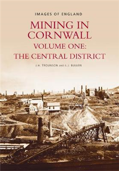 Mining in Cornwall Vol 1: Central District