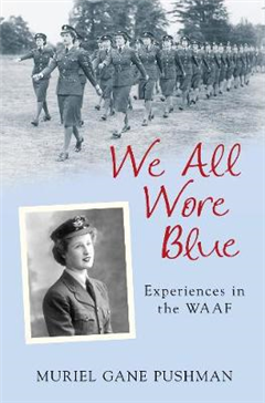 We All Wore Blue: Experiences in the WAAF