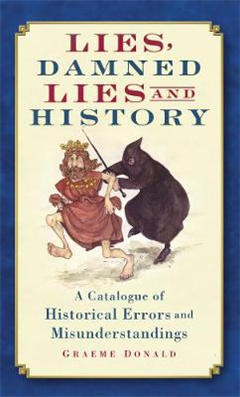 Lies, Damned Lies and History