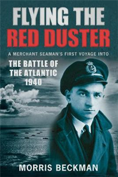 Flying the Red Duster: A Merchant Seaman\'s First Voyage into the Battle of the Atlantic 1940