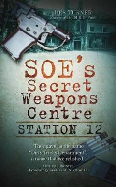 SOE\'s Secret Weapons Centre: Station 12