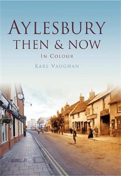 Aylesbury Then & Now