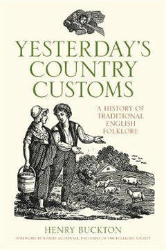 Yesterday\'s Country Customs: A History of English Folk Traditions